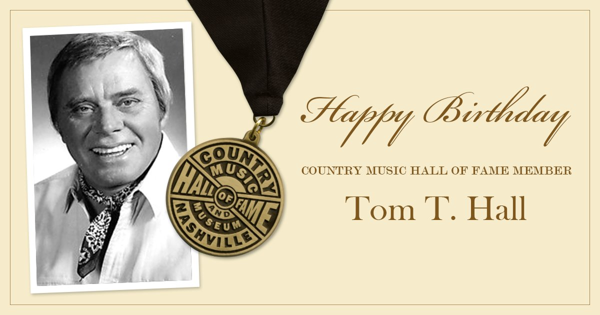 Happy birthday to Country Music Hall of Fame member, and 'Storyteller', Tom T. Hall!