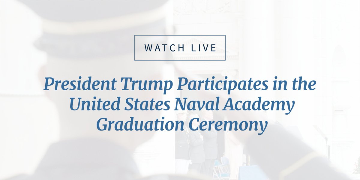 Watch LIVE as President Trump participates in the United States Naval Academy Graduation and Commissioning Ceremony: 45.wh.gov/RtVRmD