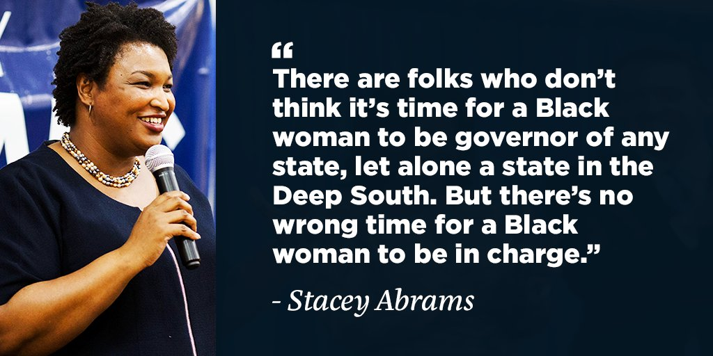"""I'm inspired by the hundreds of women, like Stacey Abrams, who are running this year. Their campaigns challenge people's notions of who can do what, as compared to who has done what. As my mother said, """"you may be the first to do many things, but make sure you are not the last."""""""