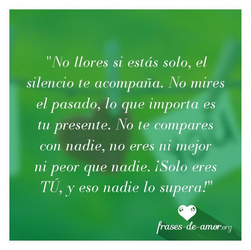 Frases De Amor у твіттері No Llores Si Estás Solo El