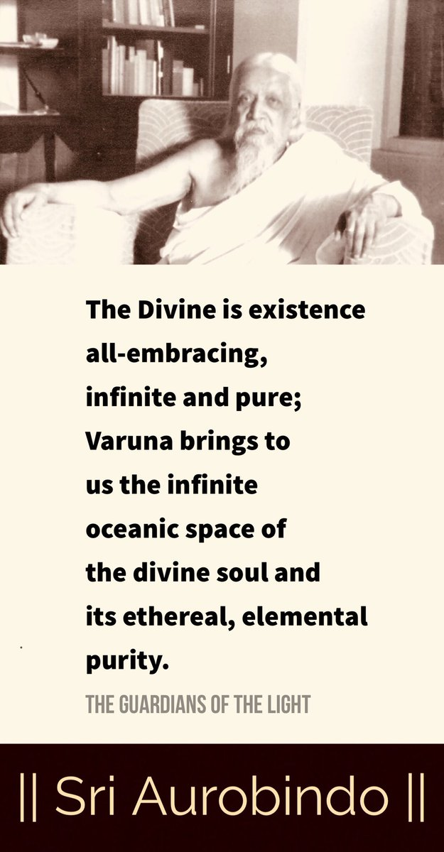 The #Divine is existence all-embracing, infinite and pure; Varuna brings to us the infinite oceanic space of the divine soul and its ethereal, elemental purity.  #SriAurobindo #IntegralYoga #Vedas<br>http://pic.twitter.com/kGcWFQB166