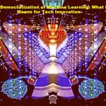 Image for the Tweet beginning: The Democratization of #MachineLearning:What It