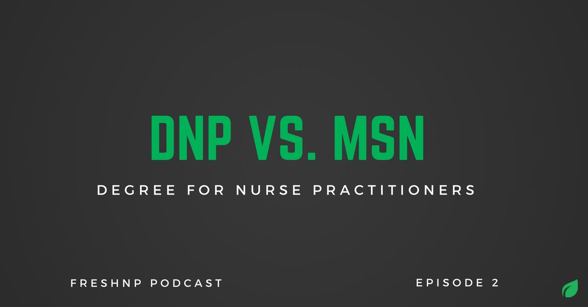 Sean Dent On Twitter The Dnp Vs Msn Degree For Nurse Practitioners