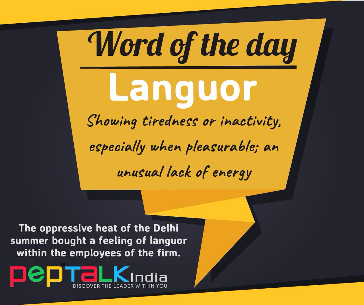 Word of the day- &#39;Languor&#39;  Meaning- A feeling of tiredness and inactivity (especially pleasurable), an unusual lack of energy.  Usage- The hot summer afternoon brings a languor that can induce anyone into instant sleep.  #Wordoftheday #EnglishSpeaking #PublicSpeaking <br>http://pic.twitter.com/ACtJ4ZGqvq
