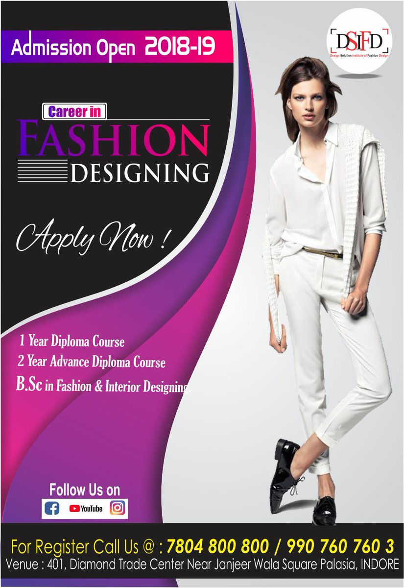 Dsifd Indore On Twitter Https T Co 0erdyxzusm In Fashion Designing Join Dsifd Design Solution Institute Of Fashion Design Indore Admissions Are Open Hurry Up For Registration Call Us At 990 760 760 3 Dsifd Learnatdsifd Joindsifd