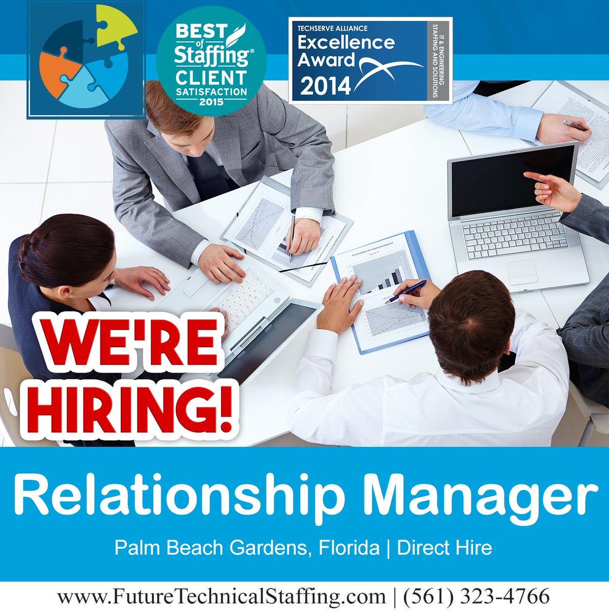 Job Opening: Relationship Manager   Palm Beach Gardens, Florida|Direct Hire  Apply Online U003eu003eu003e Http://futuretechnicalstaffing.com/career_portal/#/jobs/24  U2026