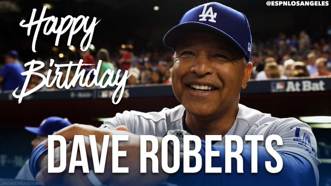 Happy Birthday, Dave Roberts!!