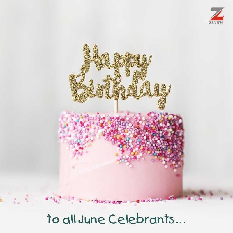 Zenith Bank On Twitter Happy Birthday To Everyone Born In June We