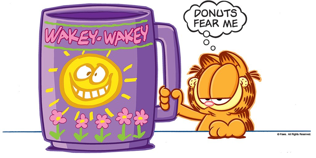 Garfield On Twitter There Is Nothing To Fear But Running Out Of Coffee Nationaldonutday Coffee Wakeywakey