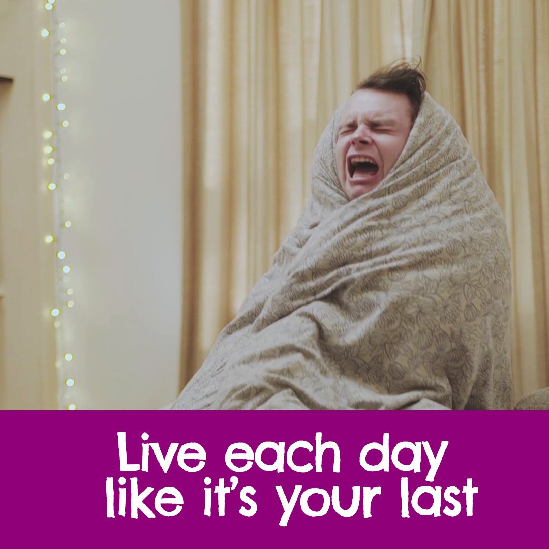 Maybe dont ACTUALLY live every day like its your last... @JoeMcTernan
