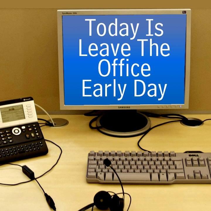 leavetheofficeearlyday hashtag on Twitter