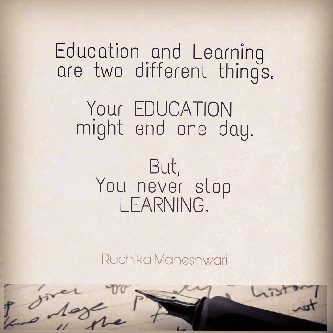 ruchika maheshwari on you never stop learning
