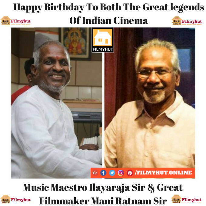 Happy birthday Ilayaraja Sir & Mani Ratnam Sir