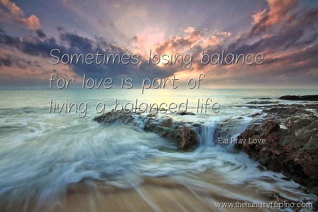 Sometimes Losing Balance For Love Is Part Of Living A Balanced Life