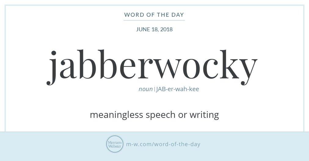 Good morning! Today&#39;s #WordOfTheDay is &#39;jabberwocky&#39;  https:// s.m-w.com/2K9LamX  &nbsp;  <br>http://pic.twitter.com/JQrmOrKN6I