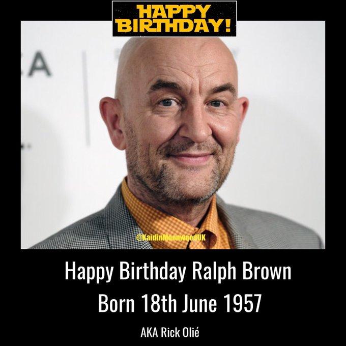 Happy Birthday Ralph Brown aka Rick Olié. Born 18th June 1957.