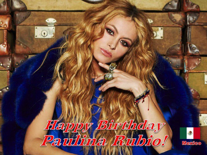 Happy Birthday to the beautiful and talented #PaulinaRubio! 👏🇲🇽🎶🎤🎂🎉🎁🎈😍🌟💫🎇