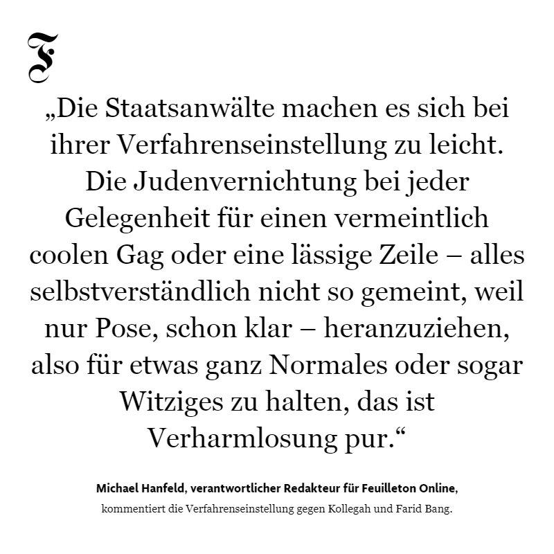 Gegen die Entscheidung der Staatsanwaltschaft Düsseldorf, das Verfahren gegen Kollegah und Farid Bang einzustellen, sollte jemand Beschwerde einlegen, fordert Michael Hanfeld: https://t.co/OS2ep2SqcT