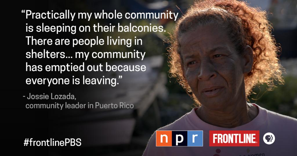 In May, FRONTLINE &  exa@NPRmined the humanitarian crisis after Hurricane Maria that left Puerto Rico struggling to survive. https://t.co/IJwfUBd7IT
