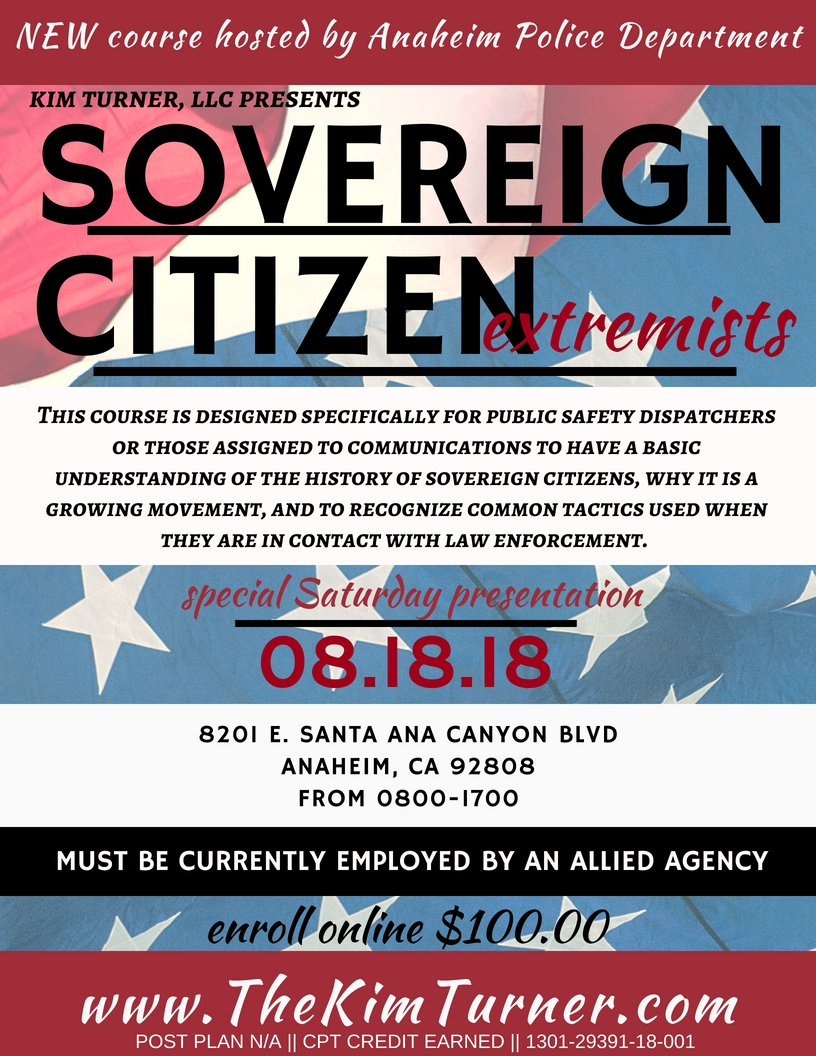 .Special Saturday presentation @AnaheimPD by request. We&#39;ll discover the rising tide of the Sovereign Citizen Extremists.  Enroll online  http://www. TheKimTurner.com  &nbsp;    Must be currently working for a law enforcement agency.  @911podcast @RyanDedmon911 #911dispatchers<br>http://pic.twitter.com/9M8hYQc9pt