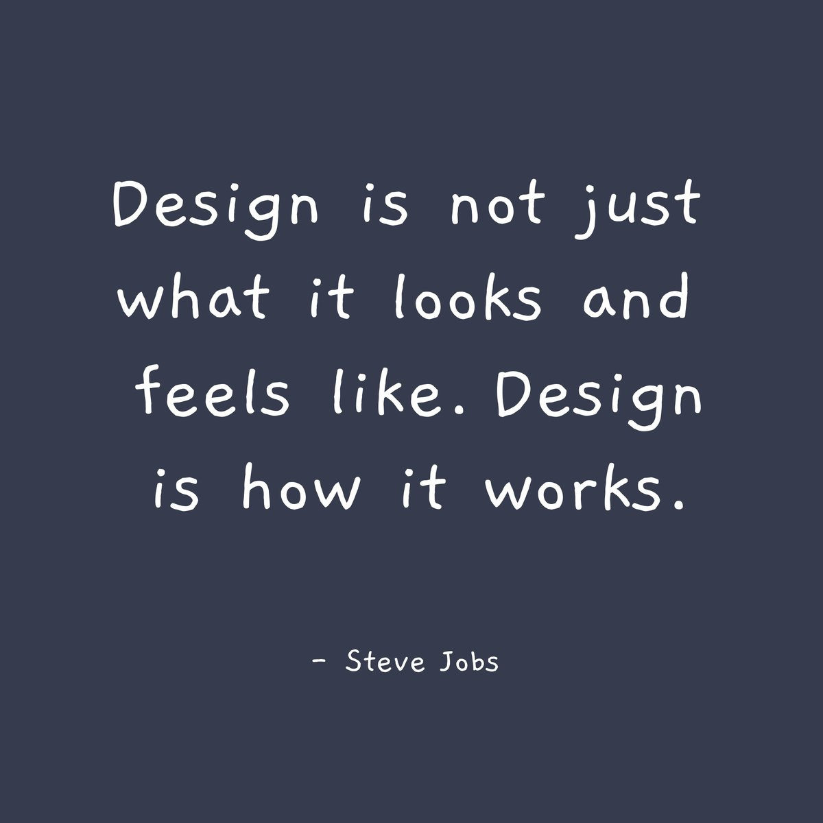 Design is not just what it looks like. Design is how it works. #MondayMotivation #Design #Quote