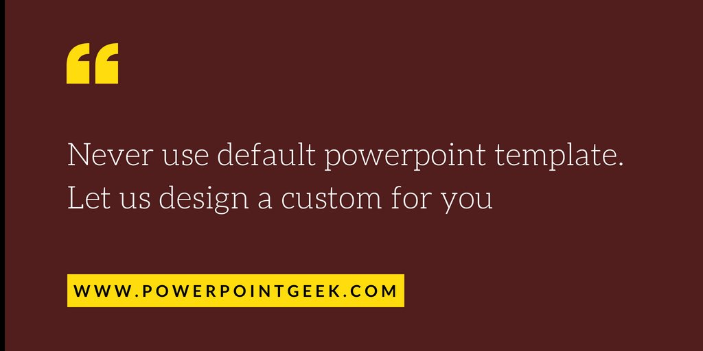 Powerpointgeek on twitter never use default powerpoint template powerpointgeek on twitter never use default powerpoint template let us design a custom for you httpstcp3o14pvo7 powerpoint template brand toneelgroepblik Choice Image