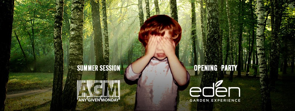 Any Given Monday #Opening Party #SummerSession @ Eden