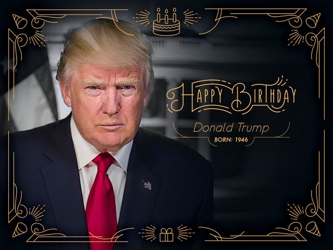 Happy Birthday to Donald Trump, our 45th president (2017-present), born today in 1946.
