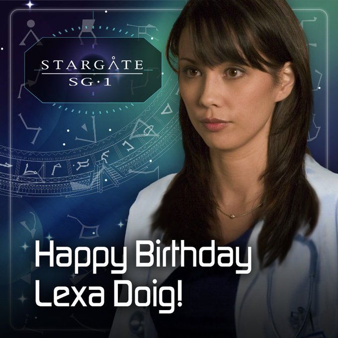 Happy birthday to Stargate SG-1 s Dr. Carolyn Lam - Lexa Doig! Take a break from the infirmary today, doc!