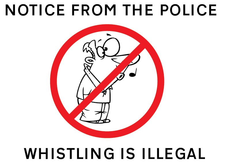 bullshire police on twitter it s illegal to whistle so no no