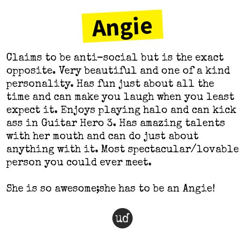 Urban Dictionary On Twitter Angie Claims To Be Anti Social But Is The Exact Opposite Very B Https T Co T32mkwlykz