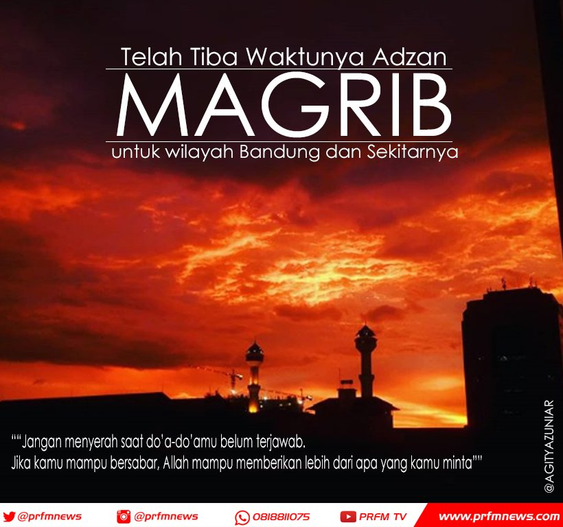 Radio Prfm Bandung A Twitter Telah Tiba Waktunya Adzan Magrib