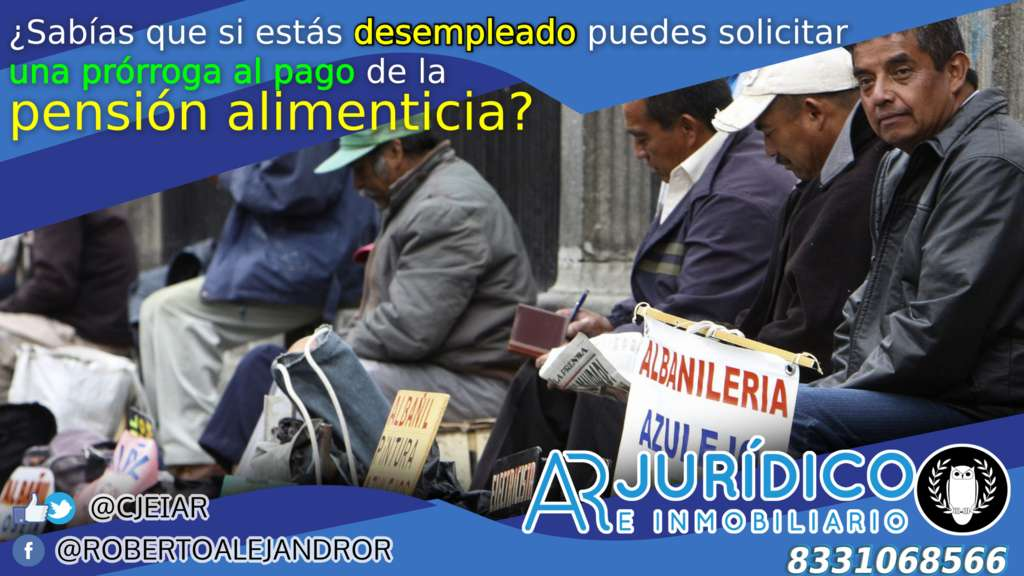 ¿Sabías que si estás desempleado puedes solicitar una prórroga al pago de la pensión alimenticia de tus hijos?  #altamira ◐