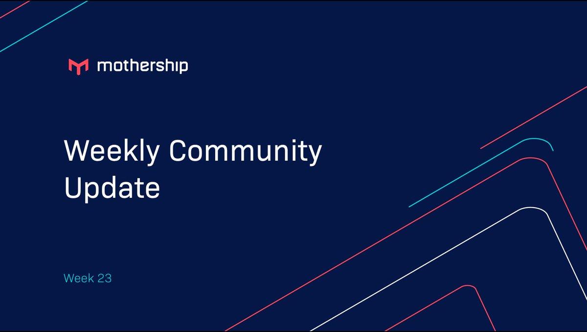 mothership on twitter weekly community update week 23 a