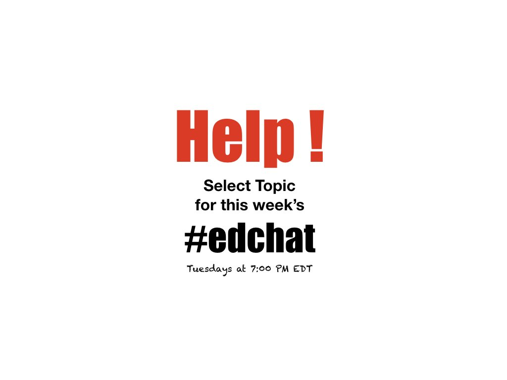 Take a moment to help select topic for today's #edchat [at 7:00 PM EDT] polldaddy.com/poll/10027264/…