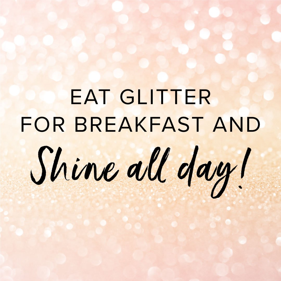 eat  glitter  for  breakfast  and  shine  all  day  plaque