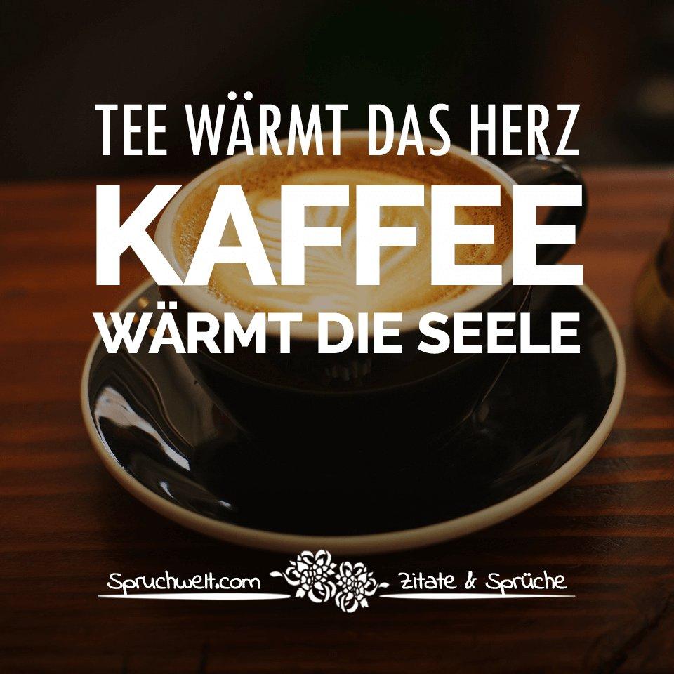 Brilliant Kaffee Sprüche Beste Wahl Wärmt Die Seele - Sprüche & Zitate