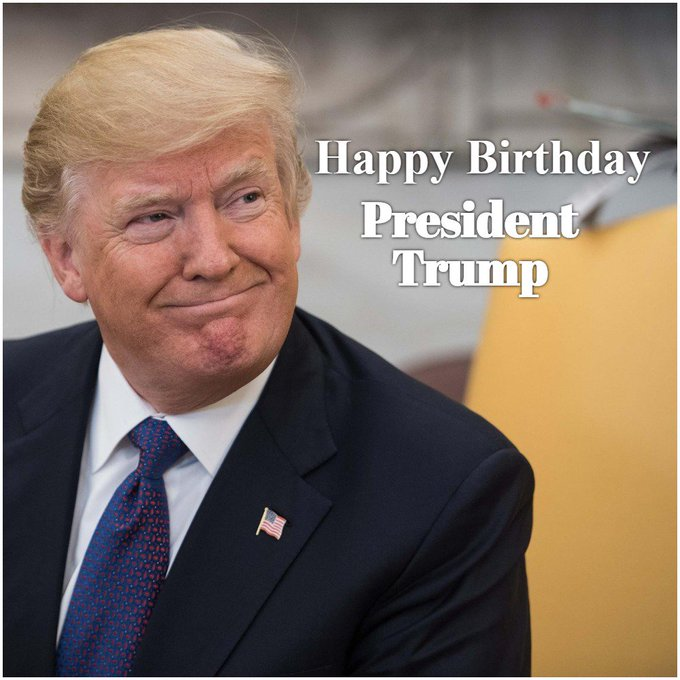 HAPPY BIRTHDAY: President Donald Trump turns 72 today!
