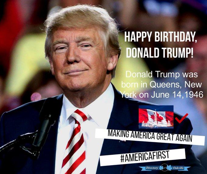 HAPPY BIRTHDAY MR PRESIDENT!  Donald Trump was born in Queens, New York on June 14,1946.