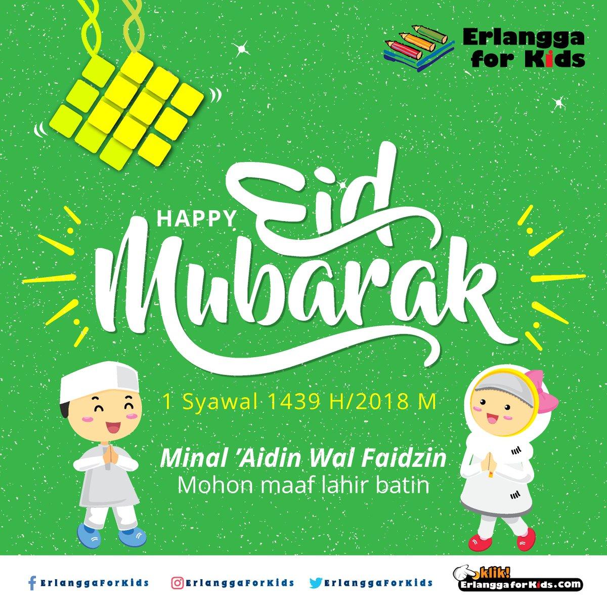 Erlangga For Kids در توییتر Happy Eid Mubarak 1 Syawal 1439 H Minal Aidin Wal Faidzin Mohon Maaf Lahir Batin Erlanggaforkids Idulfitri1439h Happyeidmubarak Https T Co Ijxk3armcg