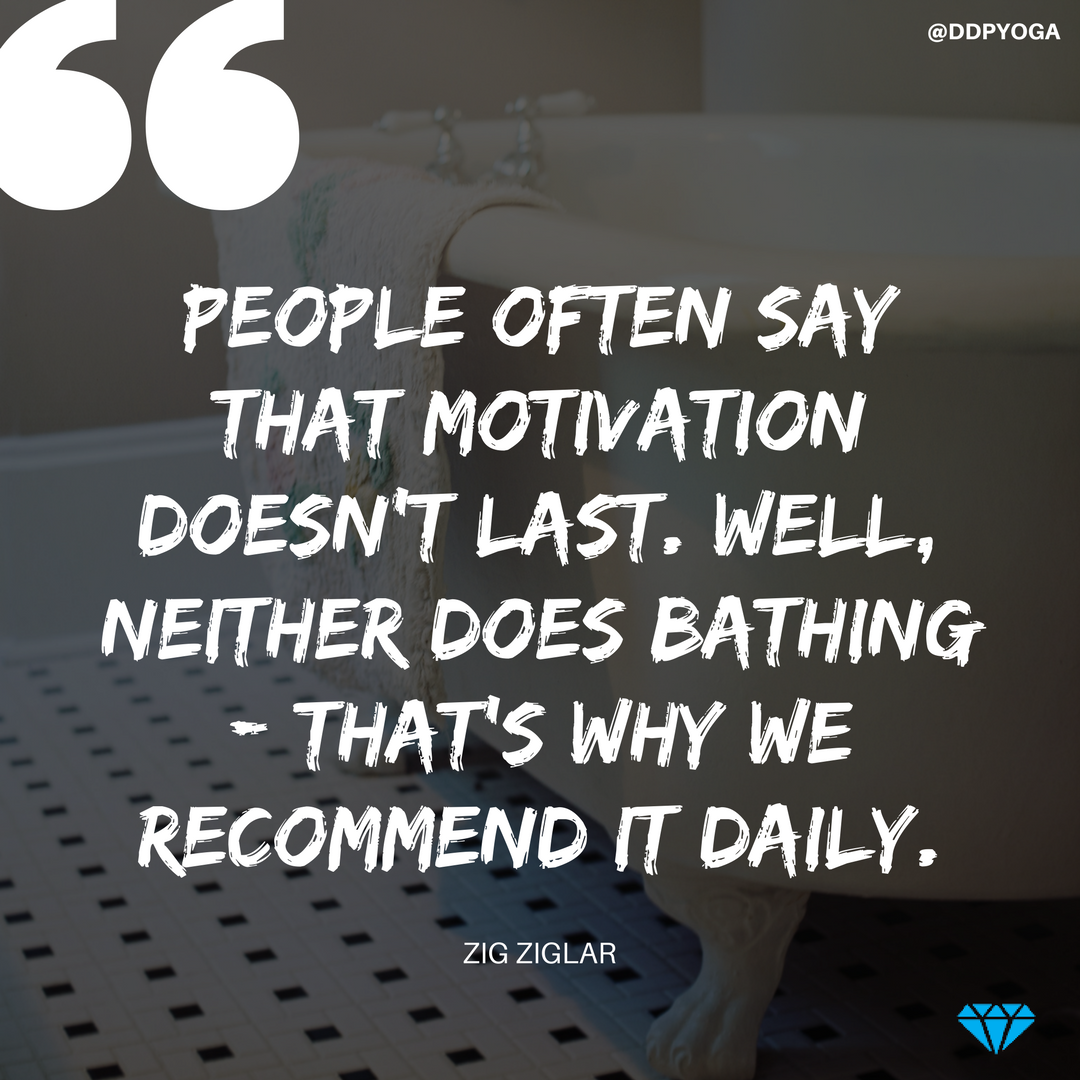 Make motivation your daily habit.