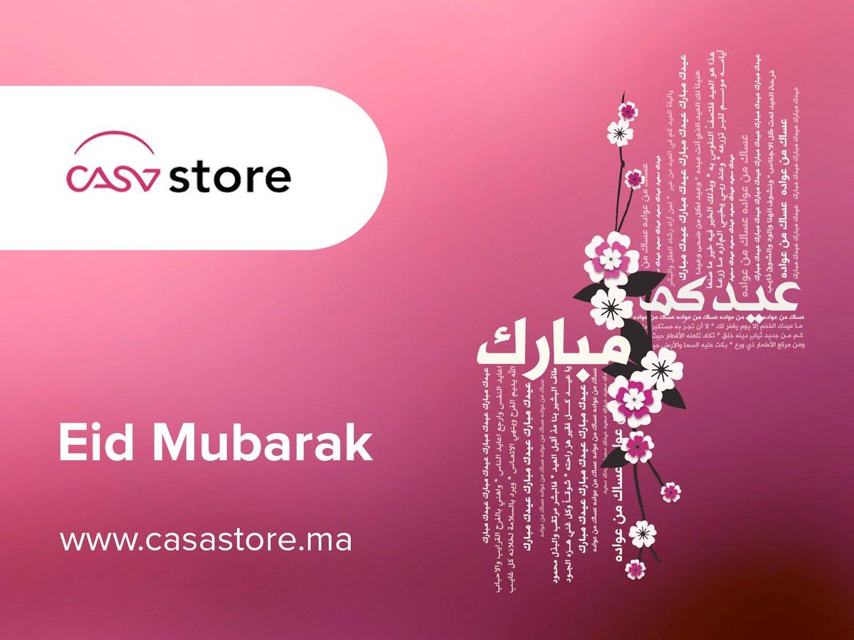 Casa Store souhaite à tous les musulmans une bonne fête de l'Eid !#CasaStore #EidMubarak #Ramadan2018 #Applications #Mobile #Digital #Casablanca #Maroc  - FestivalFocus