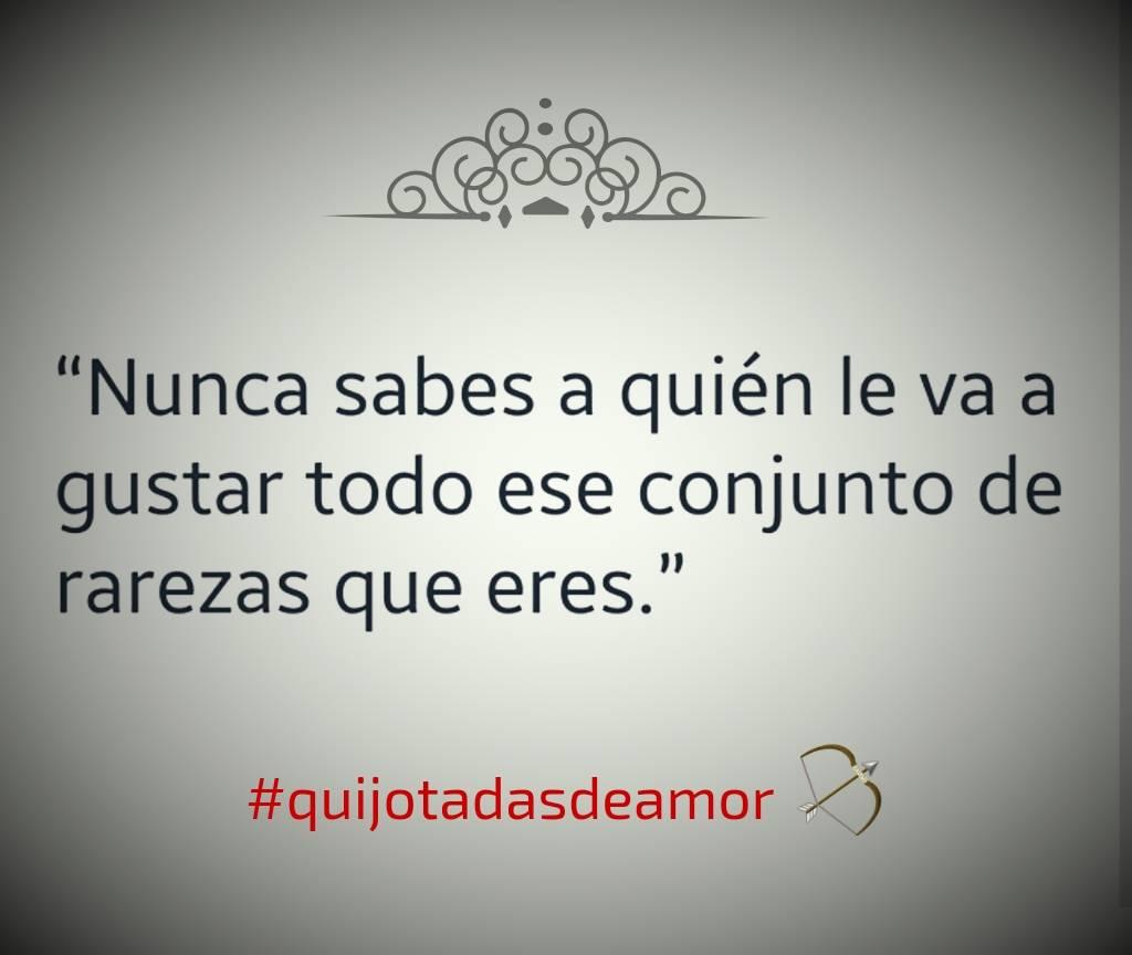 Quijotadas De Amor On Twitter Quijotadasdeamor Eres Unico