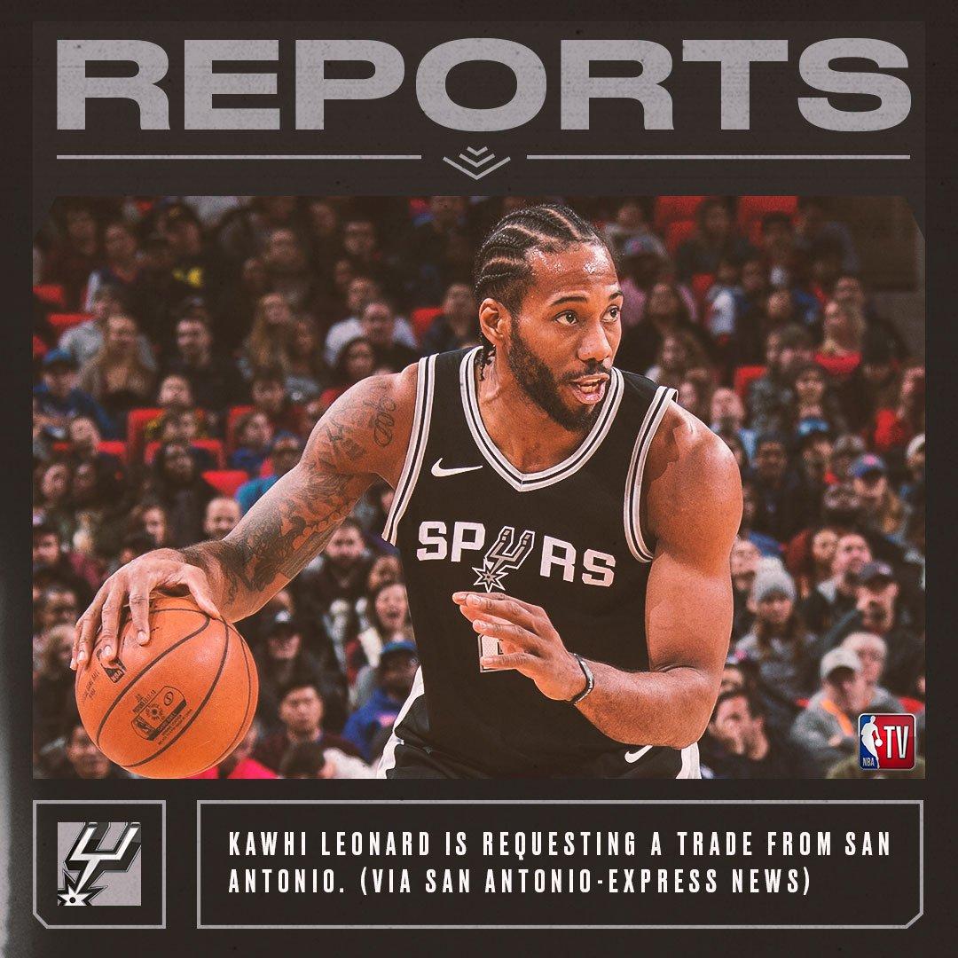 REPORTS: Kawhi Leonard is requesting a trade from San Antonio (via San Antonio-Express News)