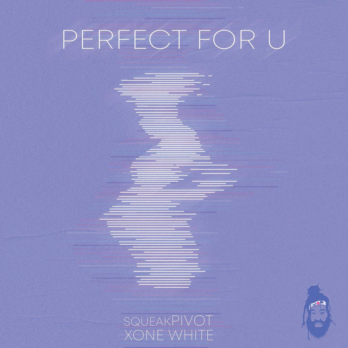 Perfect For U. production • squeak vocals/written • @XoneWhite [smarturl.it/PerfectForU]