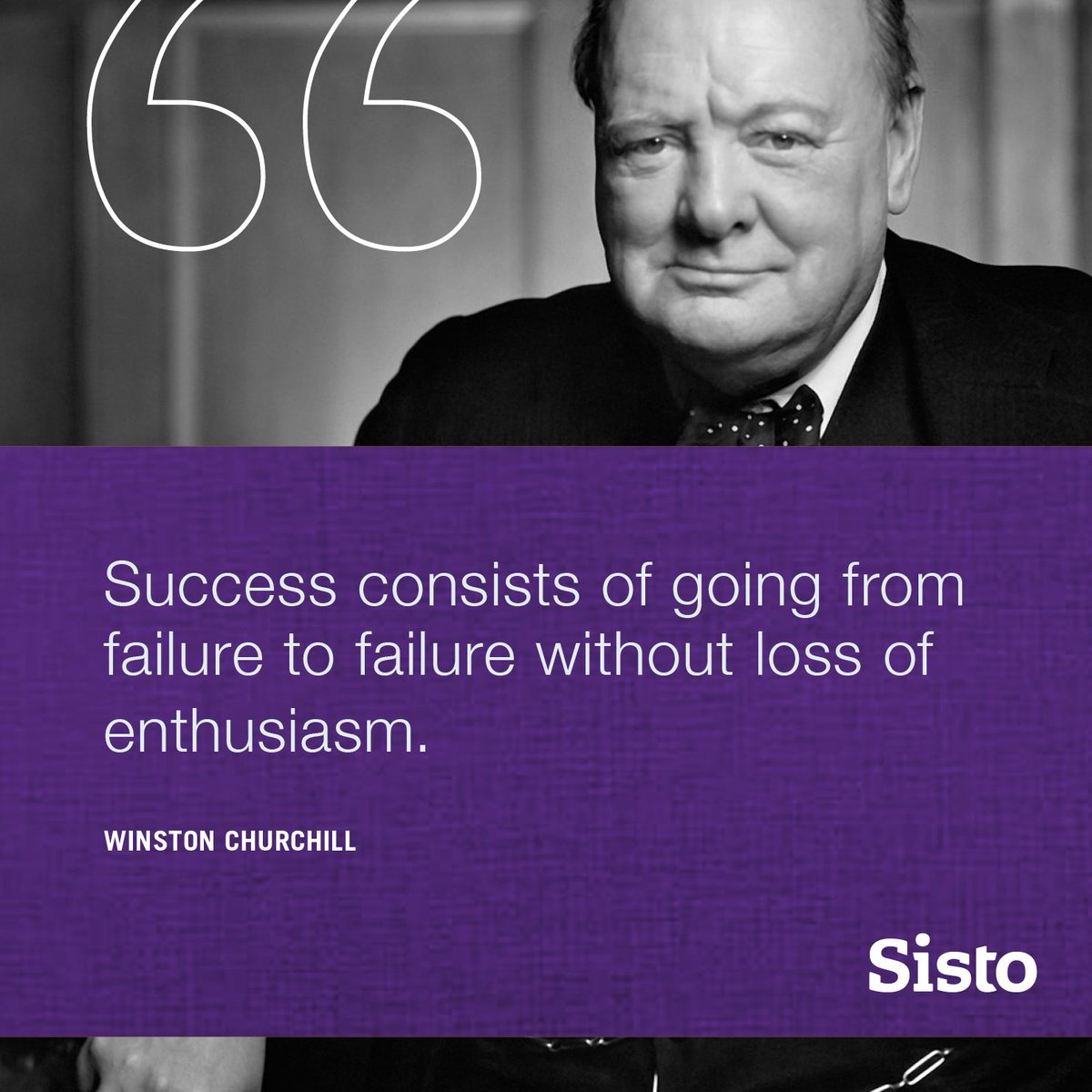 success consists of going from failure to failure without loss of enthusiasm - success consists of going from failure to failure without loss of enthusiasm - sometimes our best is simply not enough we have to do what is required.