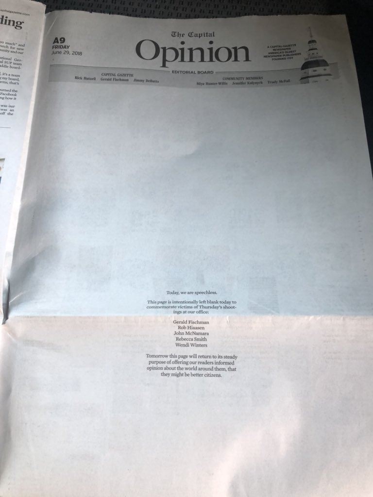 "Can't hold back the tears on this one. Today's Opinion page of  left blank except for this, ""Today, we are speechless. This page is intentionally left blank today to commemorate victims of Thursday's shootings at our office."""