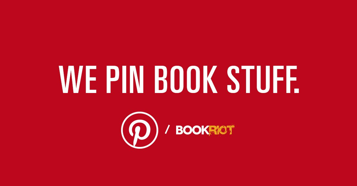 Your online life needs more book stuff in it anyway: pinterest.com/bookriot/