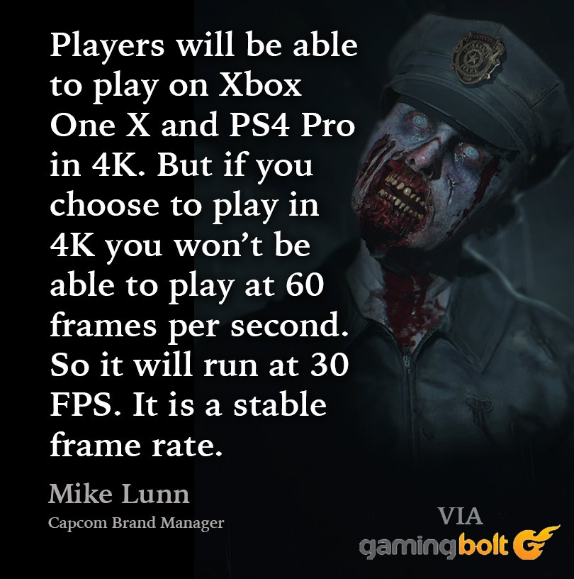 For All The Graphics Snobs Out There ResidentEvil2 Remake Will Only Be Playable In 4K At 30 Fps Not 60fps On PS4 Pro XBox One Xany Thoughts This
