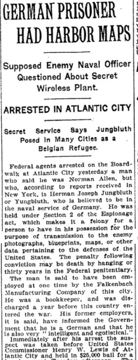 Jun 15, 1918 - New York Times: Federal agents arrest German man on Atlantic City Boardwalk with harbor maps #100yearsago